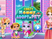 Crazy Mommy adopta animale